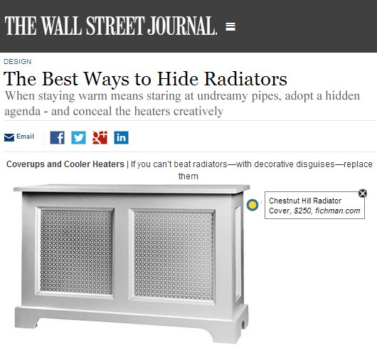 Fichman Furniture Radiator Covers featured in The Wall Street Journal Feb 21, 2014